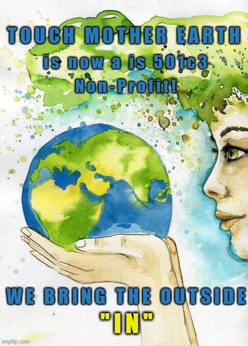 Touch Mother Earth Non-Profit 501c3